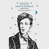 Arthur Rimbaud: Poesia Al Raso, Textos 1870-1871 / Poetry in the Open, Texts 1870-1871