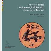 Pottery in the Archaeological Record: Greece and Beyond, Acts of the International Colloquium Held at the Danish and Canadian In