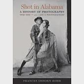 Shot in Alabama: A History of Photography 1839-1941, and a List of Photographers