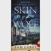 Skin of the Wolf: A Novel of Secrets