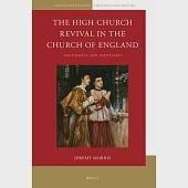 The High Church Revival in the Church of England: Arguments and Identities