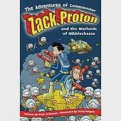 The Adventures of Commander Zack Proton and the Warlords of Nibblecheese