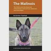 Malinois: The History and Development of the Breed in Schutzhund, Detection, and Police Work