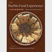 The Pueblo Food Experience Cookbook: Whole Food of Our Ancestors