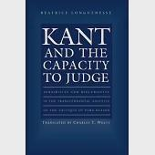 Kant and the Capacity to Judge: Sensibility and Discursivity in the Transcendental Analytic of Critique of Pure Reason