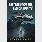 Letters from the End of Infinity