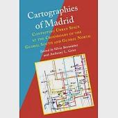 Cartographies of Madrid: Contesting Urban Space at the Crossroads of the Global South and Global North