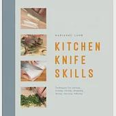 Kitchen Knife Skills: Techniques for Carving, Boning, Slicing, Chopping, Dicing, Mincing, Filleting
