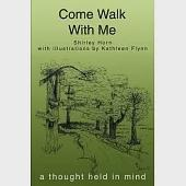 Come Walk With Me: A Thought Held in Mind