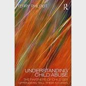 Understanding Child Abuse: The Partners of Child Sex Offenders Tell Their Stories
