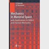 Mechanics in Material Space: With Applications in Defect and Fracture Mechanics