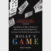 Molly's Game: From Hollywood's Elite to Wall Street's Billionaire Boys Club, My High-stakes Adventure in the World of Undergroun