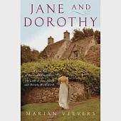 Jane and Dorothy: A True Tale of Sense and Sensibility; the Lives of Jane Austen and Dorothy Wordsworth