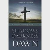 Shadows, Darkness, and Dawn: A Lenten Journey With Jesus