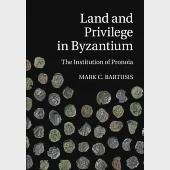 Land and Privilege in Byzantium: The Institution of Pronoia