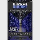 Blockchain: Blockchain Blueprint, the Revolution Guide to the Future of Internet and of Money