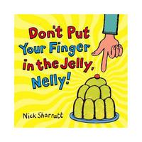 DON'T PUT YOUR FINGER IN THE JELLY, NELLY|英文故事繪本【麥克書店】