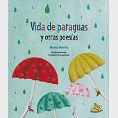 Vida de paraguas y otras poesias / Umbrella Life and Other Poems