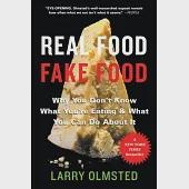 Real Food/Fake Food: Why You Don't Know What You're Eating & What You Can Do About It