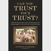 Can You Trust Your Trust?: What You Need to Know About the Advantages and Disadvantages of Trusts and Trust Compliance Issues