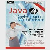 Absolute Beginner Java 4 Selenium Webdriver: Come Learn How to Program for Automation Testing