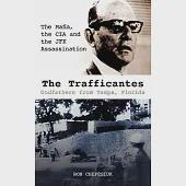 The Trafficantes: Godfathers from Tampa, Florida: The Mafia, the CIA and the JFK Assassination