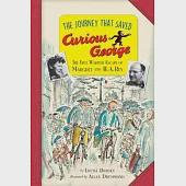 The Journey That Saved Curious George: The True Wartime Escape of Margret and H. A. Rey: Young Readers Edition