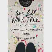 Live Full Walk Free: Set Apart in a Sin-Soaked World: A Journey Through 1 Corinthians