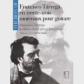 The Best of Francisco Tarrega en trente-trois morceaux pour guitar / The Best of Francisco Tarrega in Thirty-Three Pieces for Guitar