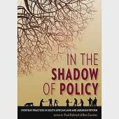 In the Shadow of Policy: Everyday Practices in South African Land and Agrarian Reform