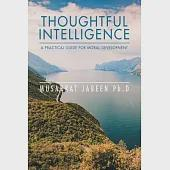 Thoughtful Intelligence a Practical Guide for Moral Development: A Book Guide for Moral Development