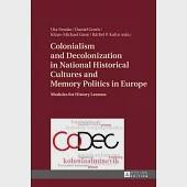 Colonialism and Decolonization in National Historical Cultures and Memory Politics in Europe: Modules for History Lessons