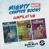 Mighty Marvel Chapter Book Compilation: Black Panther: Battle for Wakanda, Ms. Marvel's Fists of Fury, Guardians of the Galaxy: