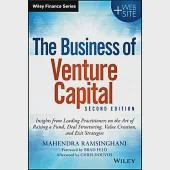 The Business of Venture Capital: Insights from Leading Practitioners on the Art of Raising a Fund, Deal Structuring, Value Creat