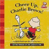 Cheer Up, Charlie Brown!: Getting Through Life One Laugh at a Time