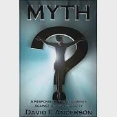 Myth?: A Response to the Arguments Against Jesus' Historicity