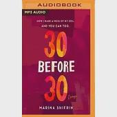 30 Before 30: How I Made a Mess of 20s, and You Can Too