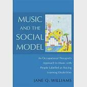 Music and the Social Model: An Occupational Therapist's Approach to Music With People Labelled as Having Learning Difficulties