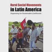 Rural Social Movements in Latin America: Organizing for Sustainable Livelihoods