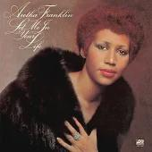 Aretha Franklin / Let Me In Your Life