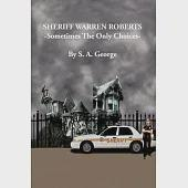 Sheriff Warren Roberts: Sometimes the Only Choices