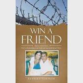 Win a Friend: Marry Behind Bars. Find a Relationship With God and Our Lord Jesus Christ.