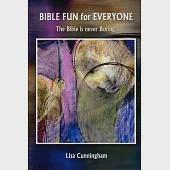 Bible Fun for Everyone: The Bible Is Never Boring