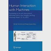 Human Interaction With Machines: Proceedings of the 6th International Workshop held at the Shanghai JiaoTong University, March 1