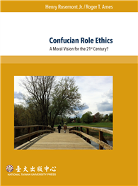 Confucian Role Ethics:A Moral Vision for the 21st Century?