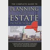 The Complete Guide to Planning Your Estate in New York: A Step-By-Step Plan to Protect Your Assets, Limit Your Taxes, and Ensure