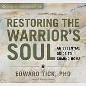 Restoring the Warrior's Soul: An Essential Guide to Coming Home