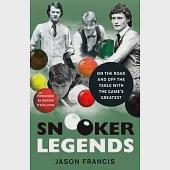 Snooker Legends: On the Road and Off the Table With Snooker's Greatest