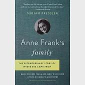Anne Frank's Family: The Extraordinary Story of Where She Came From, Based on More Than 6,000 Newly Discovered Letters, Document