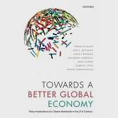 Towards a Better Global Economy: Policy Implications for Citizens Worldwide in the Twenty-first Century